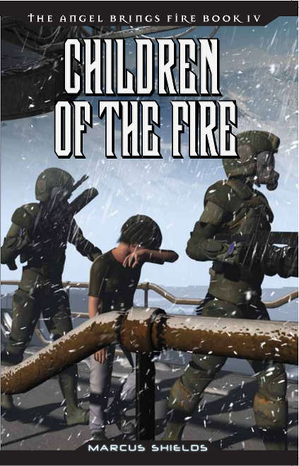 "Cover of The               Angel Brings Fire Book 4, ""Children of The               Fire"""