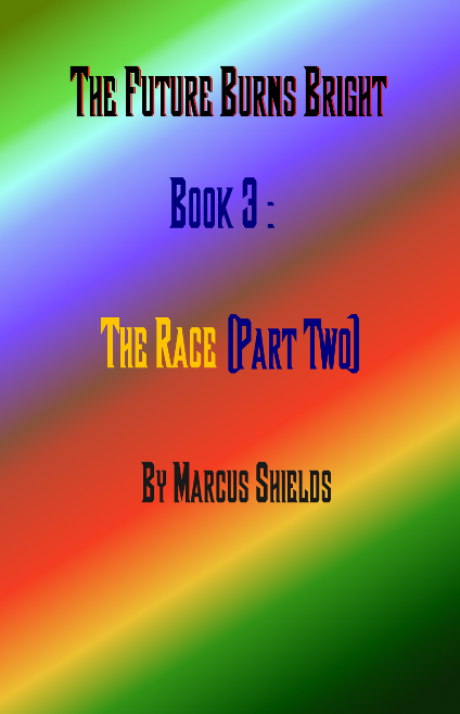 "Cover of The Future Burns Bright Book 3, ""The Race (Part Two)"""